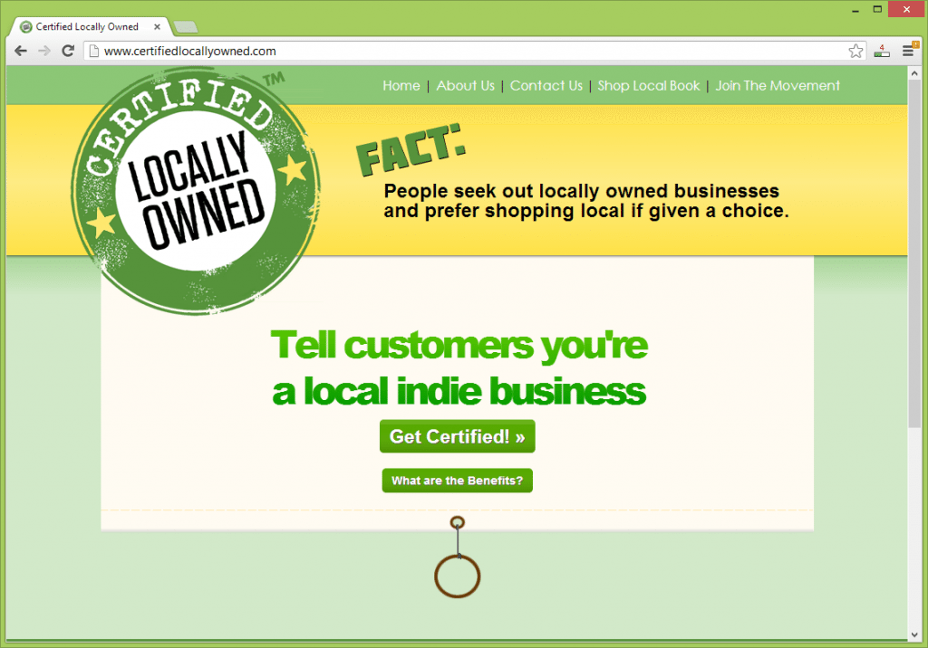 Certified Locally Owned™ is exclusively for independent, uniquely branded, local businesses with local owners. Applies to retail, online, service-based and indie business professionals.
